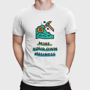 Mine Your Own Business T Shirt For Men White