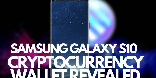 REVEALED Samsung Galaxy s10 Cryptocurrency Wallet Keystore Integrated in Korean Version!