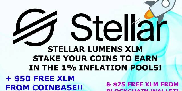 STELLAR LUMENS XLM STAKE YOUR COINS TO EARN IN THE 1% INFLATION POOLS! $50 +$25 FREE COINBASE XLM!
